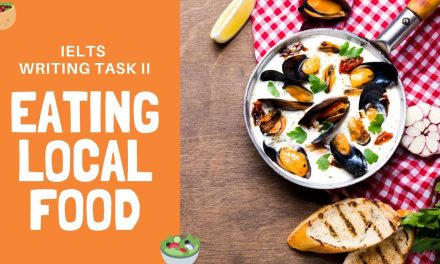 Eating Local Food [Sample] IELTS Writing Task 2 – 06/07/2019