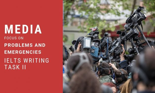 Media focus on problems and emergencies [Sample] IELTS Writing Task 2 – 20/07/2019