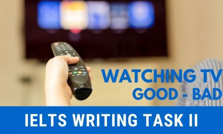 Reading Is Better Than Watching TV [Sample] IELTS Writing Task 2 – 18/07/2019