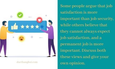 [Sample IELTS Writing Task 2] Job Satisfaction Is More Important Than Job Security