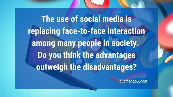 [Sample IELTS Writing Task 2] Social Media Is Replacing Face-To-Face Interaction